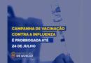 Campanha de Vacinação Contra Influenza é prorrogada até 24 de julho;